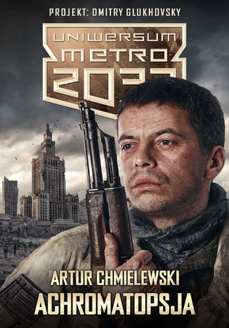 Okładka książki Uniwersum Metro 2033. Achromatopsja