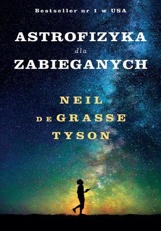 Okładka książki/ebooka Astrofizyka dla zabieganych