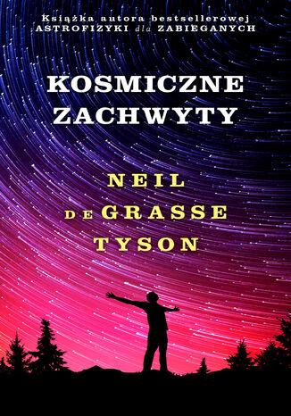 Okładka książki/ebooka Kosmiczne zachwyty