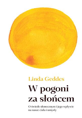 Okładka książki W pogoni za słońcem. O świetle słonecznym i jego wpływie na nasze ciała i umysły