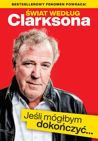 Okładka książki Świat według Clarksona. Jeśli mógłbym dokończyć