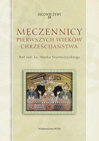 Okładka książki/ebooka Męczennicy pierwszych wieków chrześcijaństwa