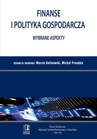 Okładka książki Finanse i polityka gospodarcza. Wybrane aspekty. Tom 43