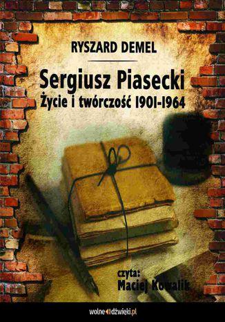 Okładka książki/ebooka Sergiusz Piasecki 1901-1964. Życie i twórczość