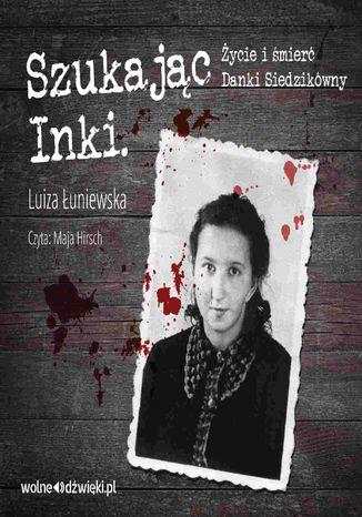 Okładka książki/ebooka Szukając Inki