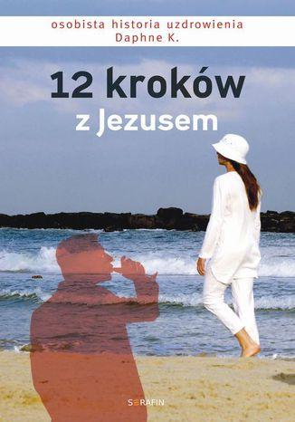 Okładka książki/ebooka 12 kroków z Jezusem