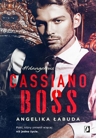 Okładka książki/ebooka Cassiano boss. Dangerous. Tom 1