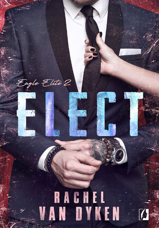 Okładka książki Elect. Eagle Elite. Tom 2