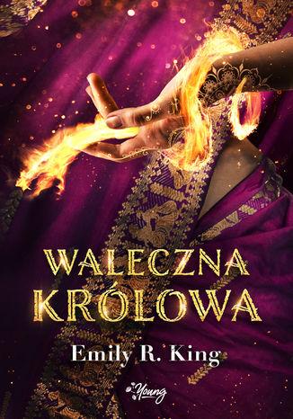 Okładka książki Waleczna królowa. Królowa. Tom 4