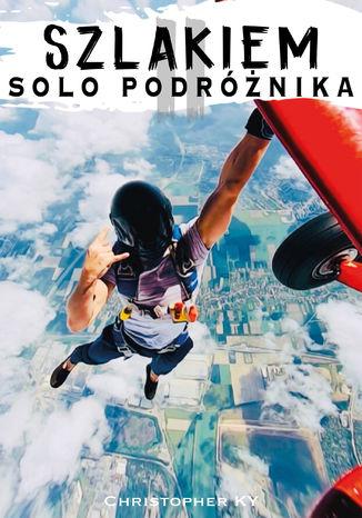 Okładka książki/ebooka Szlakiem solo podróżnika 2 Indonezja, Australia, Tasmania