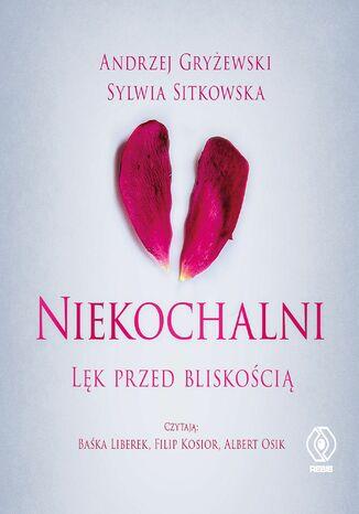 Okładka książki Niekochalni. Lęk przed bliskością