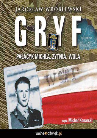 Okładka książki Gryf. Pałacyk Michla, Żytnia, Wola