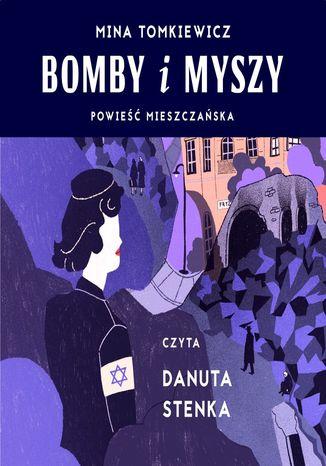 Okładka książki Bomby i myszy. Powieść mieszczańska