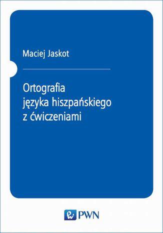 Okładka książki/ebooka Ortografia języka hiszpańskiego z ćwiczeniami