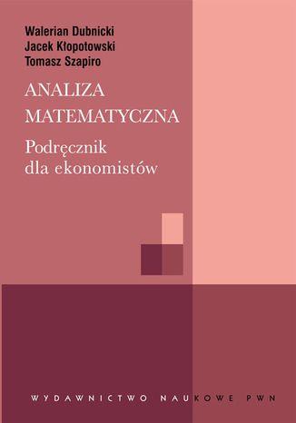 Okładka książki Analiza matematyczna. Podręcznik dla ekonomistów