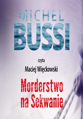 Okładka książki Morderstwo na Sekwanie