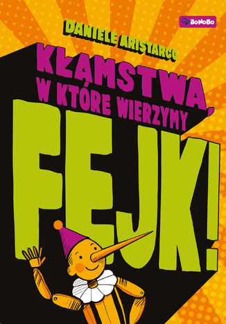 Okładka książki Fejk. Kłamstwa, w które wierzymy