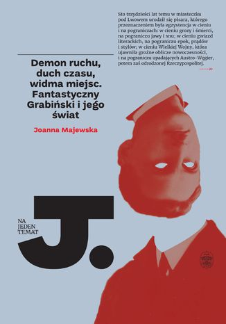 Okładka książki Demon ruchu, duch czasu, widma miejsc. Fantastyczny Grabiński i jego świat