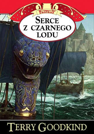 Okładka książki Kroniki Nicci (Tom 4). Serce z czarnego lodu