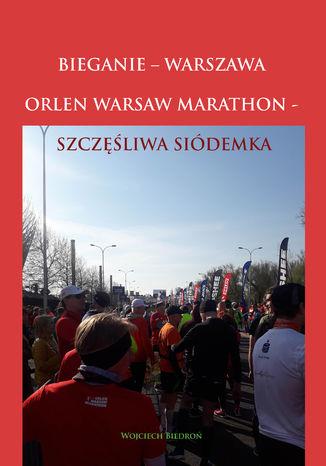 Okładka książki Bieganie - Warszawa - Orlen Warsaw Marathon