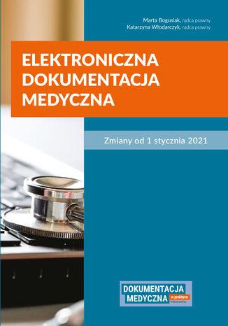Okładka książki/ebooka Elektroniczna dokumentacja medyczna. Zmiany od 1 stycznia 2021