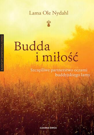 Okładka książki/ebooka Budda i miłość. Szczęśliwe partnerstwo oczami buddyjskiego lamy