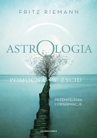 Okładka książki Astrologia pomocna w życiu. Przemyślenia i obserwacje