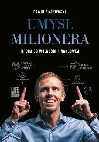 Okładka książki/ebooka Umysł milionera. Droga do wolności finansowej