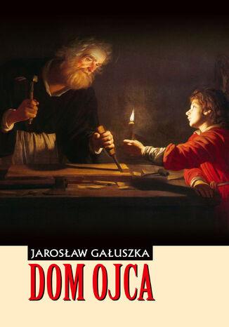 Okładka książki/ebooka Dom Ojca