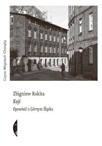 Okładka książki Kajś. Opowieść o Górnym Śląsku