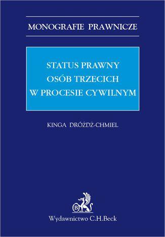 Okładka książki Status prawny osób trzecich w procesie cywilnym