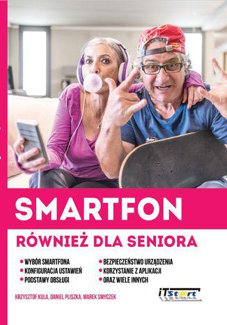 Okładka książki/ebooka Smartfon również dla seniora