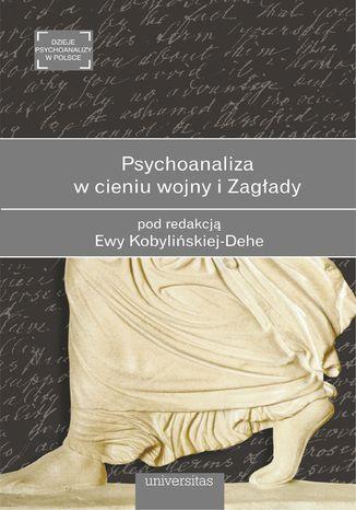 Okładka książki Psychoanaliza w cieniu wojny i Zagłady