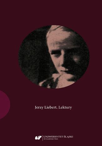 Okładka książki Jerzy Liebert. Lektury