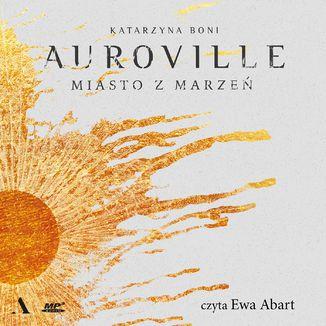 Okładka książki Auroville. Miasto z marzeń