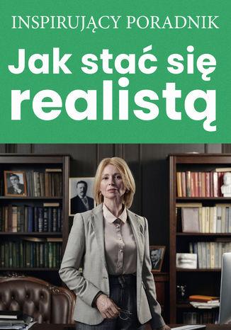 Okładka książki Jak stać się realistą