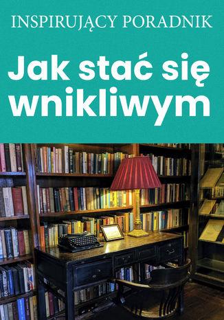 Okładka książki/ebooka Jak stać się wnikliwym