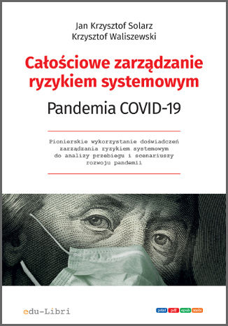 Okładka książki/ebooka Całościowe zarządzanie ryzykiem systemowym. Pandemia COVID-19