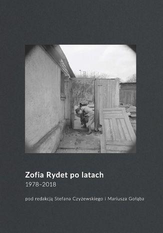 Okładka książki Zofia Rydet po latach. 1978-2018
