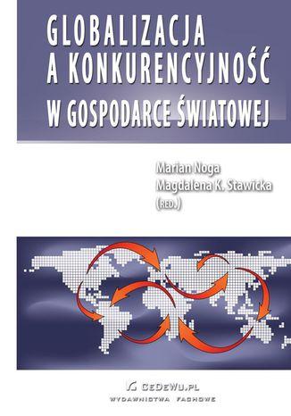 Okładka książki Globalizacja a konkurencyjność w gospodarce światowej