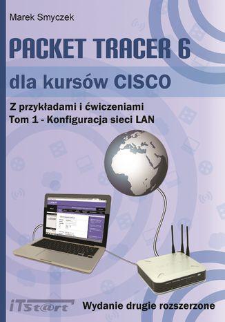 Okładka książki/ebooka Packet Tracer 6 dla kursów CISCO - Tom1