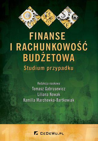 Okładka książki Finanse i rachunkowość budżetowa. Studium przypadku