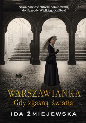 Okładka książki Warszawianka. Gdy zgasną światła