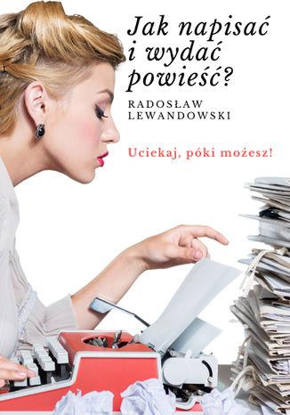 Okładka książki/ebooka Jak napisać i wydać powieść