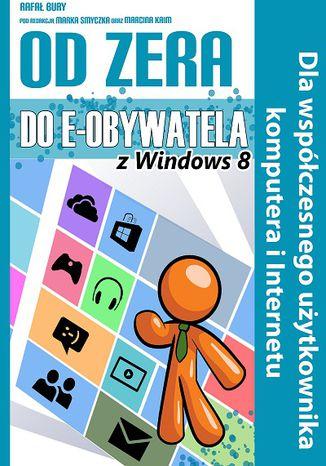 Okładka książki/ebooka Od zera do e-obywatela z Windowsem 8