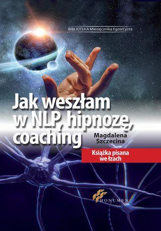 Okładka książki/ebooka Jak weszłam w NLP, hipnozę, coaching