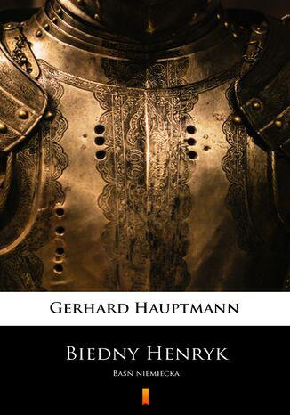 Okładka książki/ebooka Biedny Henryk. Baśń niemiecka