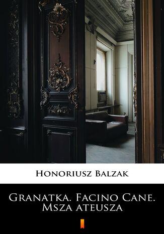 Okładka książki Granatka. Facino Cane. Msza ateusza