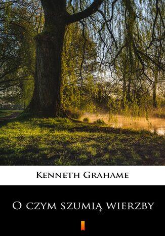 Okładka książki O czym szumią wierzby