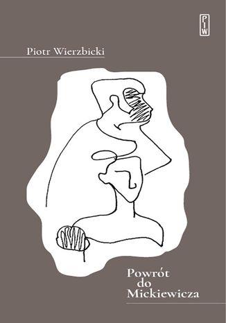 Okładka książki Powrót do Mickiewicza